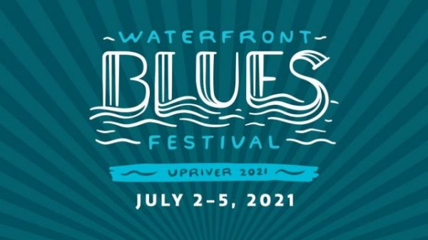 An in-person Waterfront Blues Festival returns...upriver