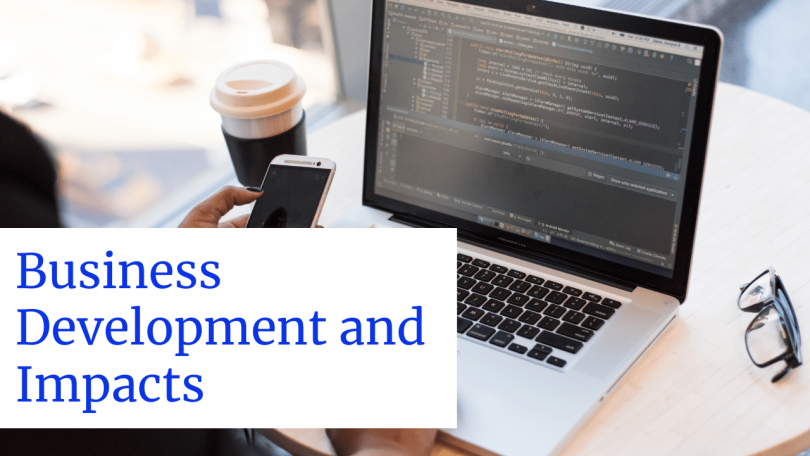 Business Development and Impacts