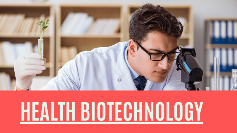 Health Biotechnology - What Is It?